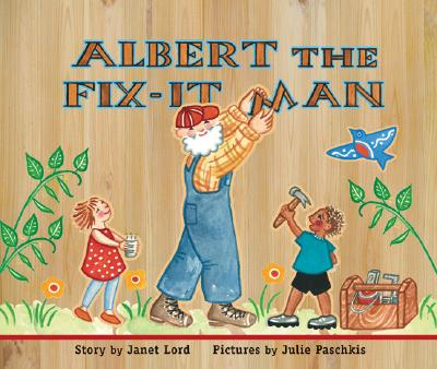 Albert the Fix-It Man By Lord, Janet/ Paschkis, Julie (ILT)