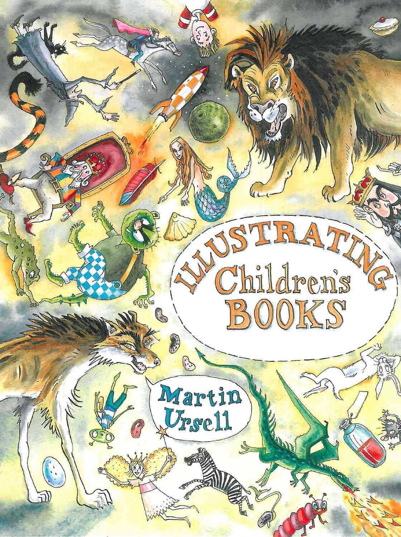 Illustrating Children's Books By Ursell, Martin